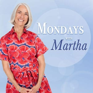 Mondays with Martha